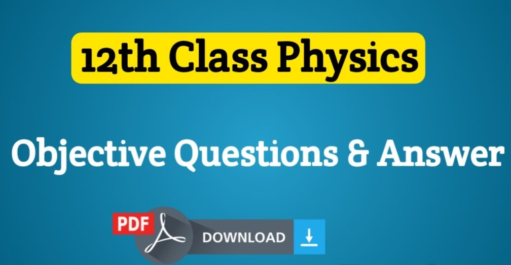 12th Class Physics Important Question Online Free – Paperpks